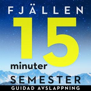 15 minuter semester - FJÄLLEN (ljudbok) av Ola