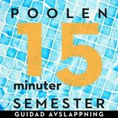 15 minuter semester - POOLEN