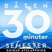 30 minuter semester- BÅTEN