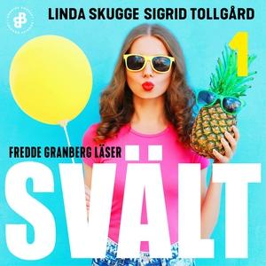 Svält - S1E1 (ljudbok) av Linda Skugge, Sigrid