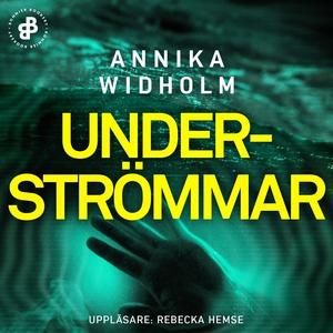 Underströmmar (ljudbok) av Annika Widholm