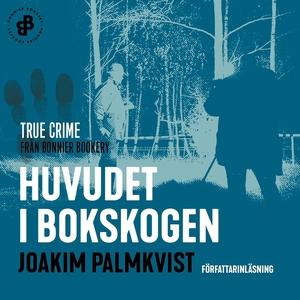 Huvudet i Bokskogen (ljudbok) av Joakim Palmkvi
