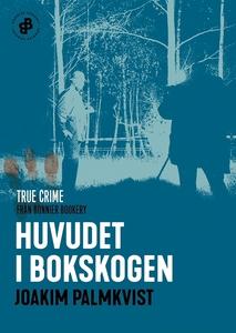 Huvudet i Bokskogen (e-bok) av Joakim Palmkvist