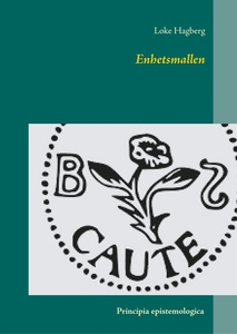 Enhetsmallen: Principia epistemologica (e-bok)