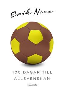 100 dagar till Allsvenskan (e-bok) av Erik Niva