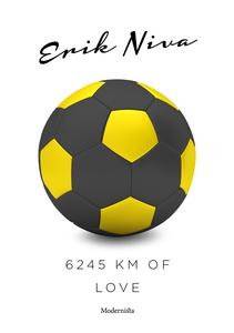 6245 km of love (e-bok) av Erik Niva