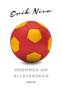 Drömmen om Allsvenskan (e-bok) av Erik Niva