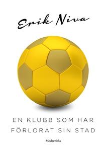 En klubb som har förlorat sin stad (e-bok) av E