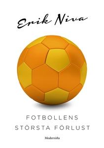 Fotbollens största förlust (e-bok) av Erik Niva