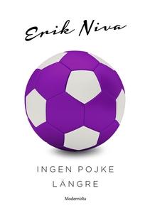 Ingen pojke längre (e-bok) av Erik Niva