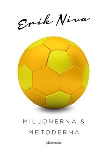 Miljonerna och metoderna (e-bok) av Erik Niva