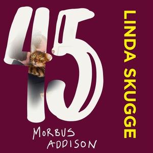 45 - Morbus Addison (ljudbok) av Linda Skugge