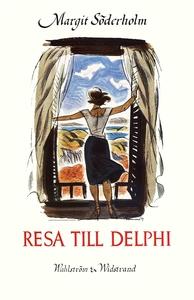 Resa till Delphi (e-bok) av Margit Söderholm