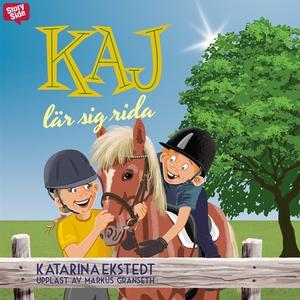 Kaj lär sig rida (ljudbok) av Katarina Ekstedt