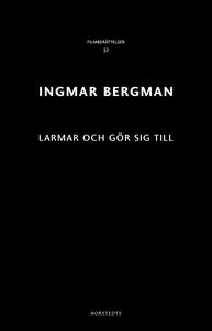 Larmar och gör sig till (e-bok) av Ingmar Bergm