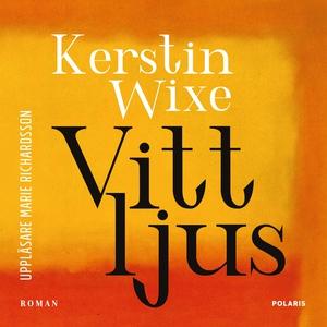 Vitt ljus (ljudbok) av Kerstin Wixe