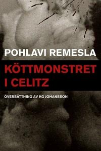 Köttmonstret i Celitz (e-bok) av Pohlavi Remesl