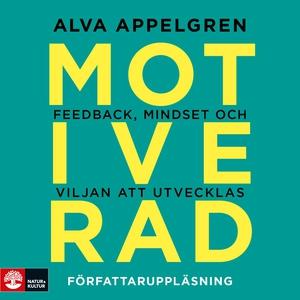 Motiverad : feedback, mindset och viljan att ut