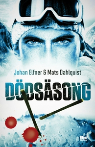 Dödsäsong (e-bok) av Mats Dahlquist, Johan Elfn