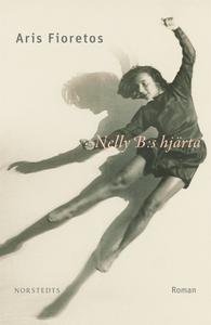 Nelly B:s hjärta (e-bok) av Aris Fioretos