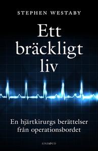 Ett bräckligt liv – En hjärtkirurgs berättelser