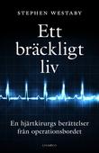 Ett bräckligt liv – En hjärtkirurgs berättelser från operationsbordet