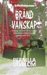 Bränd vänskap: Kriminalroman (e-bok) av Pernill