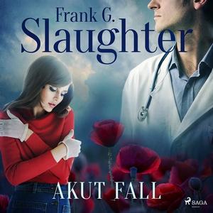Akut fall (ljudbok) av Frank G. Slaughter