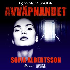 Avväpnandet (ljudbok) av Sofia Albertsson