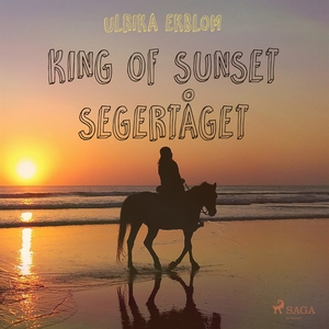 King of Sunset : segertåget (ljudbok) av Ulrika