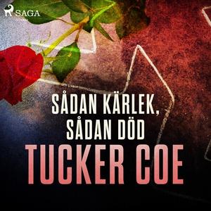 Sådan kärlek, sådan död (ljudbok) av Tucker Coe