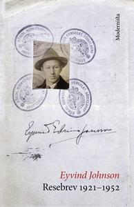 Resebrev 1921-1952 (e-bok) av Eyvind Johnson