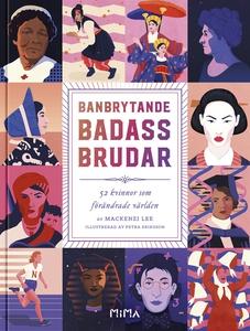 Banbrytande Badass-Brudar (e-bok) av Mackenzi L