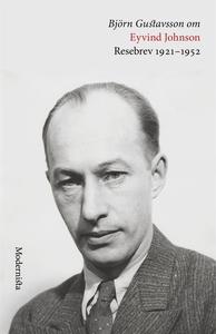 Om Resebrev 1921-1952 av Eyvind Johnson (e-bok)
