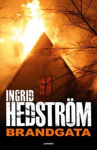 Brandgata (e-bok) av Ingrid Hedström