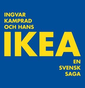 Ingvar Kamprad och hans IKEA: en svensk saga (l