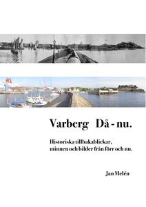 Varberg Då - nu: Historiska tillbakablickar, mi