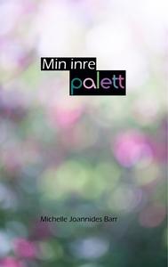 Min inre palett (e-bok) av Michelle Joannides B