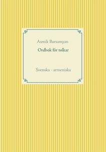 Ordbok för tolkar: Svenska - armeniska (e-bok)