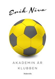 Akademin är klubben (e-bok) av Erik Niva