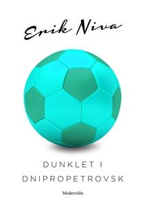 Dunklet i Dnipropetrovsk (e-bok) av Erik Niva