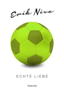 Echte Liebe (e-bok) av Erik Niva