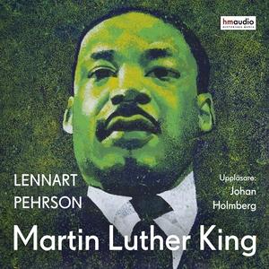 Martin Luther King (ljudbok) av Lennart Pehrson