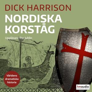 Nordiska korståg (ljudbok) av Dick Harrison