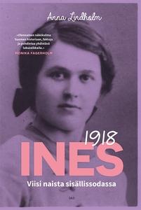 Ines 1918 (e-bok) av Anna Lindholm