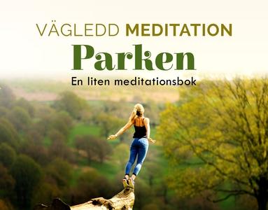 Vägledd Meditationsbok - Parken (ljudbok) av He