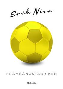 Framgångsfabriken (e-bok) av Erik Niva
