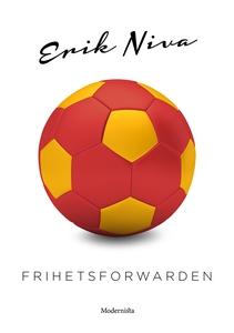 Frihetsforwarden (e-bok) av Erik Niva