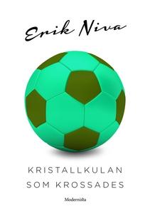 Kristallkulan som krossades (e-bok) av Erik Niv