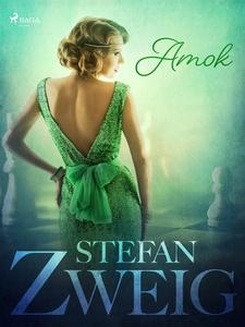 Amok (e-bok) av Stefan Zweig